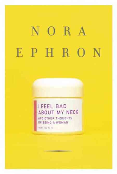 I feel bad about my neck Nora Ephron book cover
